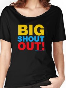 Big Shout Out! Women's Relaxed Fit T-Shirt