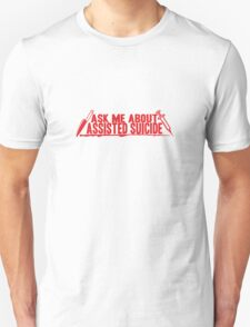 Ask Me About Assisted Suicide T-Shirt