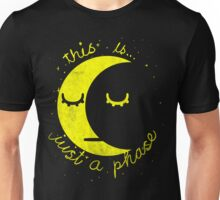 This Is Just A Phase Unisex T-Shirt
