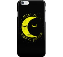 This Is Just A Phase iPhone Case/Skin