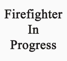 Firefighter In Progress  by supernova23