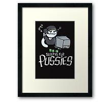 Sleep is for Pussies, Sleep is for Pussies- Holiday Framed Print