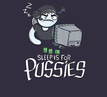 Sleep is for Pussies, Sleep is for Pussies- Holiday T-Shirt