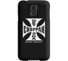 GET 2 DA CHOPPAH (Black) Samsung Galaxy Case/Skin