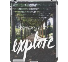 """""""Remember to Explore"""" -Inspirational Type iPad Case/Skin"""