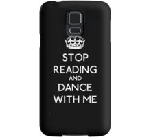 Stop Read and dance with me (white) Samsung Galaxy Case/Skin