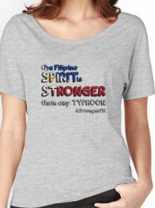 the Filipino SPIRIT is STRONGER than any TYPHOON Women's Relaxed Fit T-Shirt