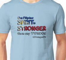 the Filipino SPIRIT is STRONGER than any TYPHOON Unisex T-Shirt