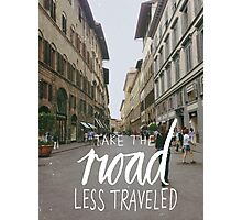 """Take the Road Less Traveled"" -Inspirational Type Photographic Print"