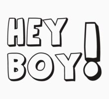 Hey Boy! T-Shirts & Hoodies by mike desolunk
