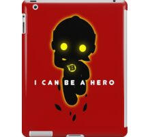 I can be a hero iPad Case/Skin