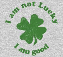 I Am Not Lucky I am Good Kids Clothes