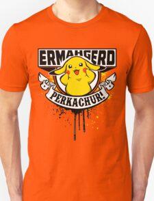 Ermahgerd Perkachur T-Shirt