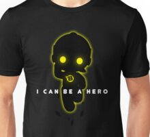 I can be a hero Unisex T-Shirt