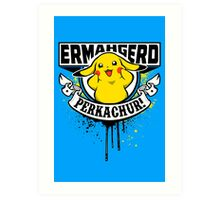 Ermahgerd Perkachur Art Print