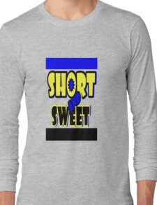 Short and Sweet Long Sleeve T-Shirt