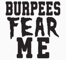 Burpees Fear Me Kids Tee