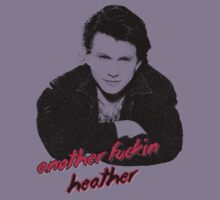 Another Fuckin' Heather (Design #1) by RobC13