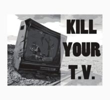 Kill Your TV by strayfoto