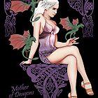 Mother of Dragons by TeeNinja