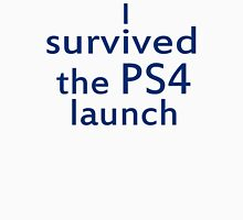 I survived the PS4 launch Unisex T-Shirt