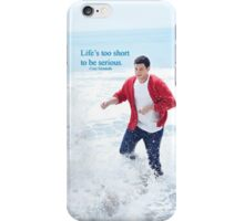 life's too short to be serious iPhone Case/Skin