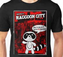 Welcome to Raccoon City ! Unisex T-Shirt