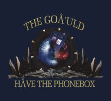 THE GOA'ULD HAVE THE PHONEBOX by viperbarratt