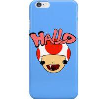 HALLO! - Toad iPhone Case/Skin
