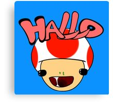 HALLO! - Toad Canvas Print