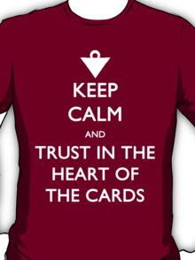 Trust in the Heart of the Cards T-Shirt