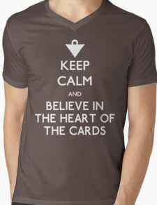 Keep Calm and Believe in the Heart of the Cards Mens V-Neck T-Shirt
