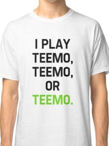 I Play Teemo Classic T-Shirt