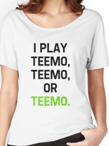 I Play Teemo Women's Relaxed Fit T-Shirt
