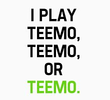 I Play Teemo Unisex T-Shirt
