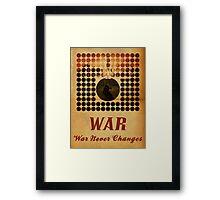 War Never Changes Framed Print