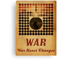 War Never Changes Canvas Print