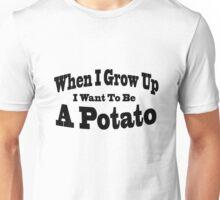 I Want To Be A Potato Unisex T-Shirt