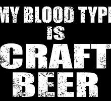 my blood type is craft beer by trendz