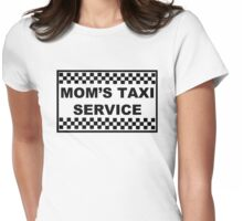MOM'S TAXI SERVICE Womens Fitted T-Shirt