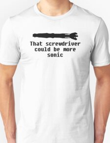 """""""That screwdriver could be more sonic"""" T-Shirt"""