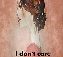 I don't care by the1dream