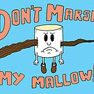 Don't Marsh My Mallow by SteveOramA