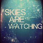 #skiesarewatching by CUSP1