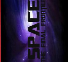 Space: The Final Frontier by emilymariee8