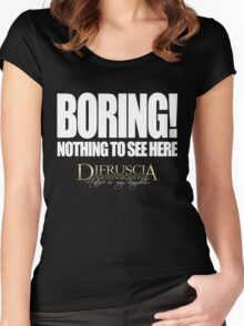 BORING! - NOTHING TO SEE HERE - DI FRUSCIA Women's Fitted Scoop T-Shirt
