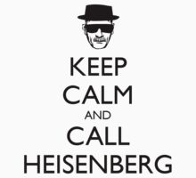 Keep Calm and Call Heisenberg by vancityy604