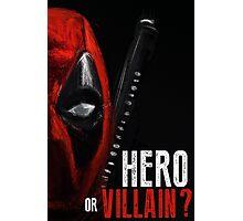 Hero or Villain? Photographic Print