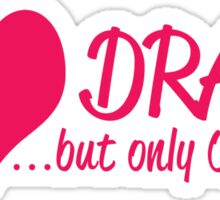 i love drama but only onstage Sticker