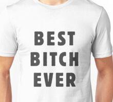 Best Bitch Ever Unisex T-Shirt